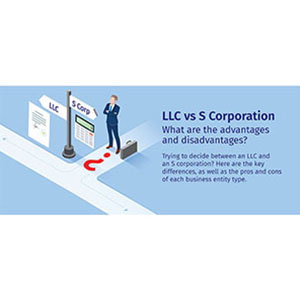 LLC v S Corporation: Advantages and Disadvantages