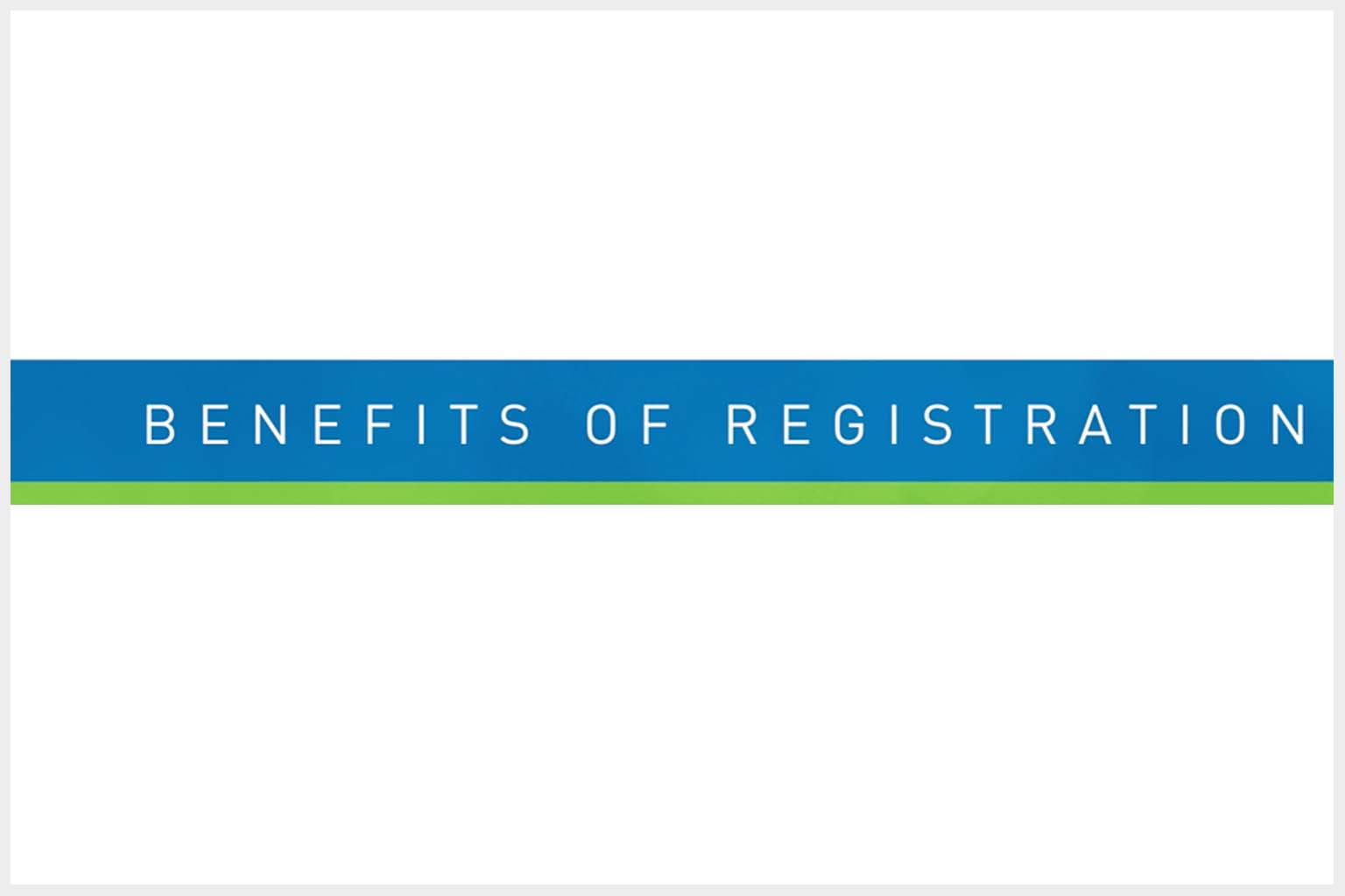 video screen - Benefits of Registration